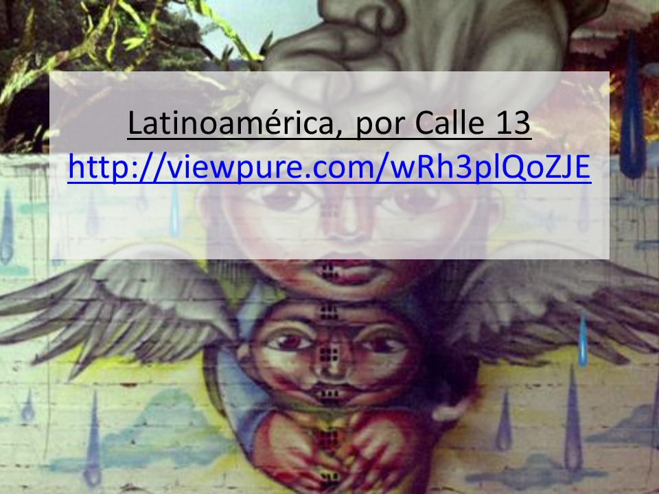 Latinoamérica, por Calle 13 http://viewpure.com/wRh3plQoZJE