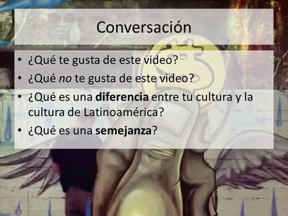 Conversación ¿Qué te gusta de este video
