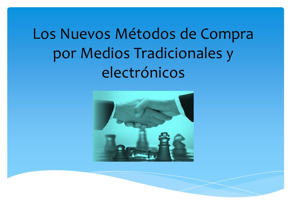 Los Nuevos Métodos de Compra por Medios Tradicionales y electrónicos