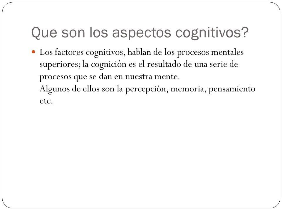 Que son los aspectos cognitivos