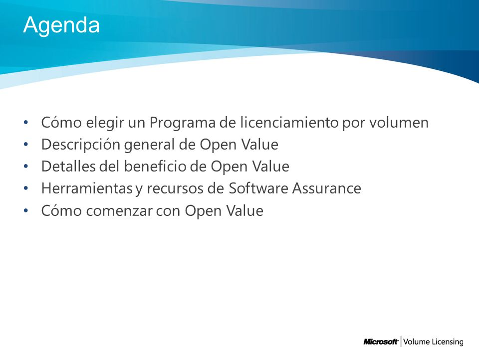 Agenda Cómo elegir un Programa de licenciamiento por volumen