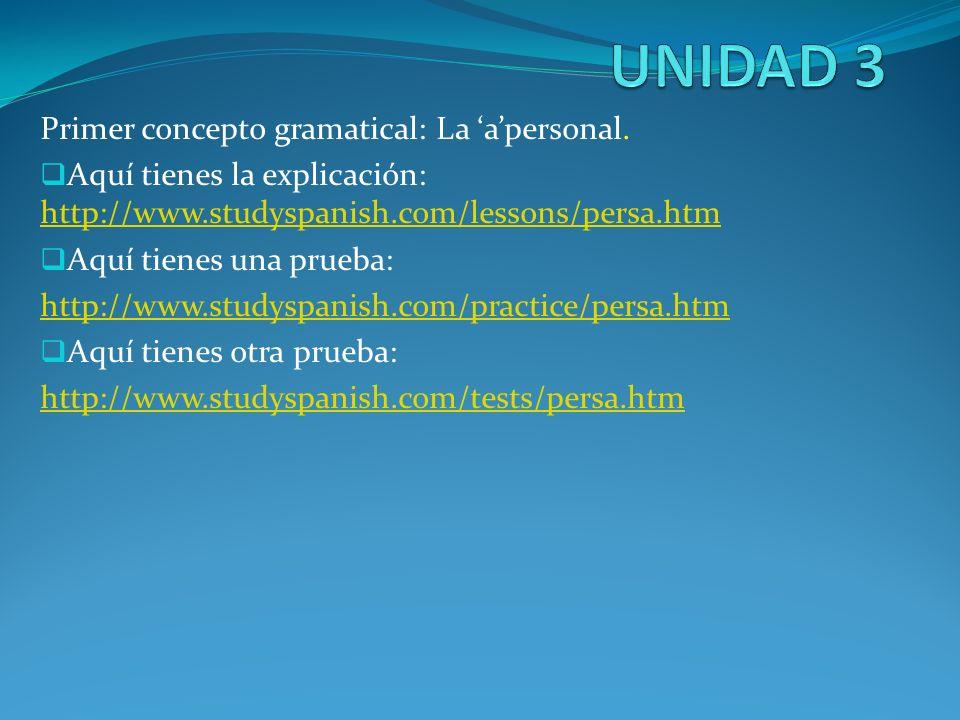 UNIDAD 3 Primer concepto gramatical: La 'a'personal.