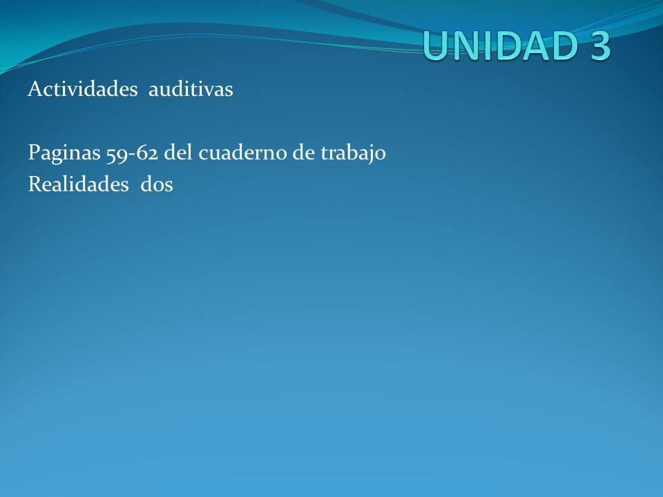 UNIDAD 3 Actividades auditivas Paginas 59-62 del cuaderno de trabajo