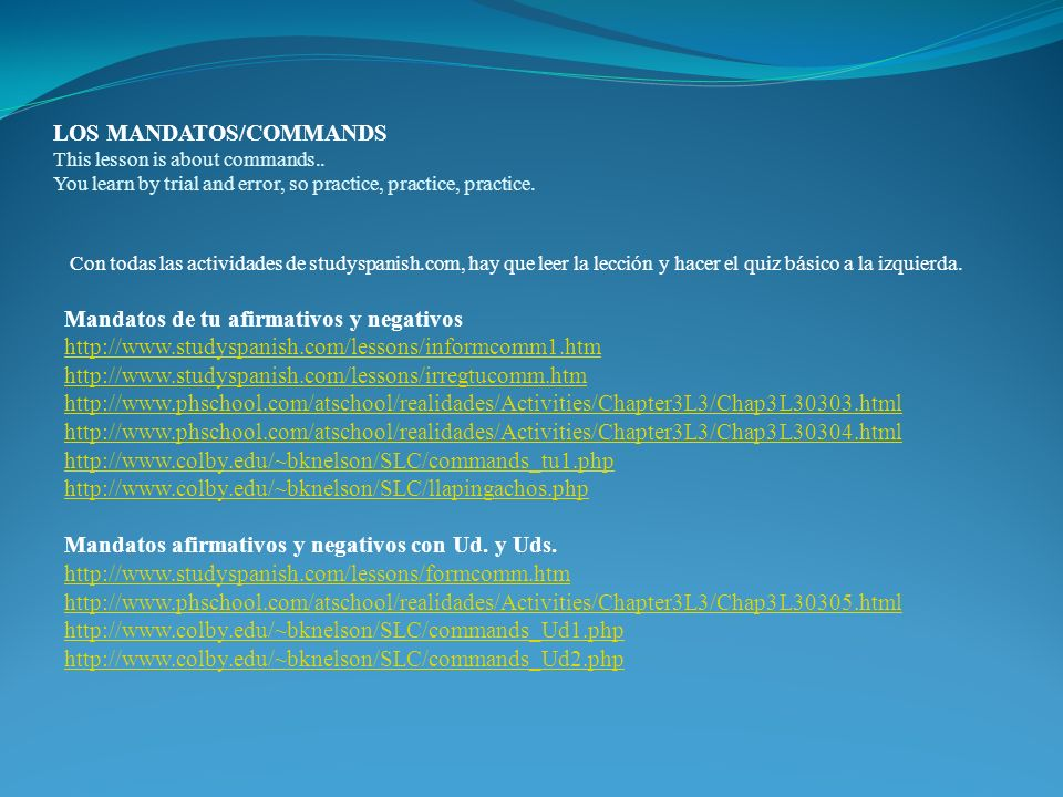 LOS MANDATOS/COMMANDS This lesson is about commands