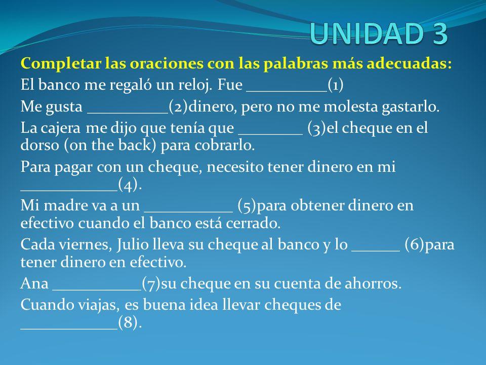 UNIDAD 3 Completar las oraciones con las palabras más adecuadas:
