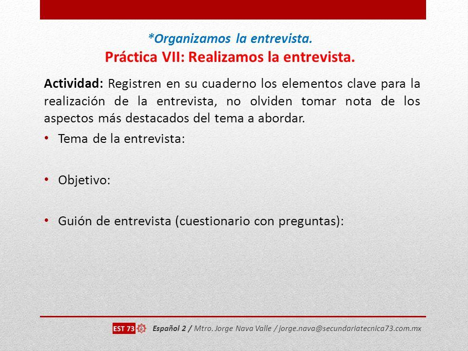 *Organizamos la entrevista. Práctica VII: Realizamos la entrevista.