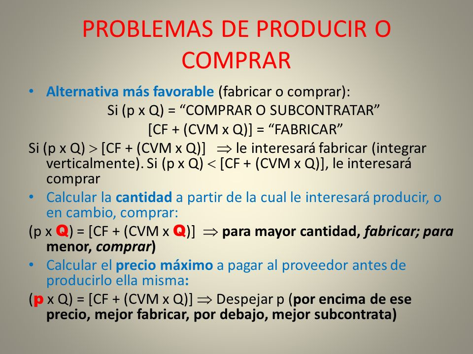 PROBLEMAS DE PRODUCIR O COMPRAR
