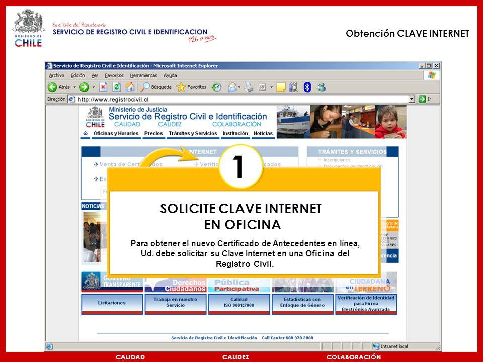 1 SOLICITE CLAVE INTERNET EN OFICINA Obtención CLAVE INTERNET