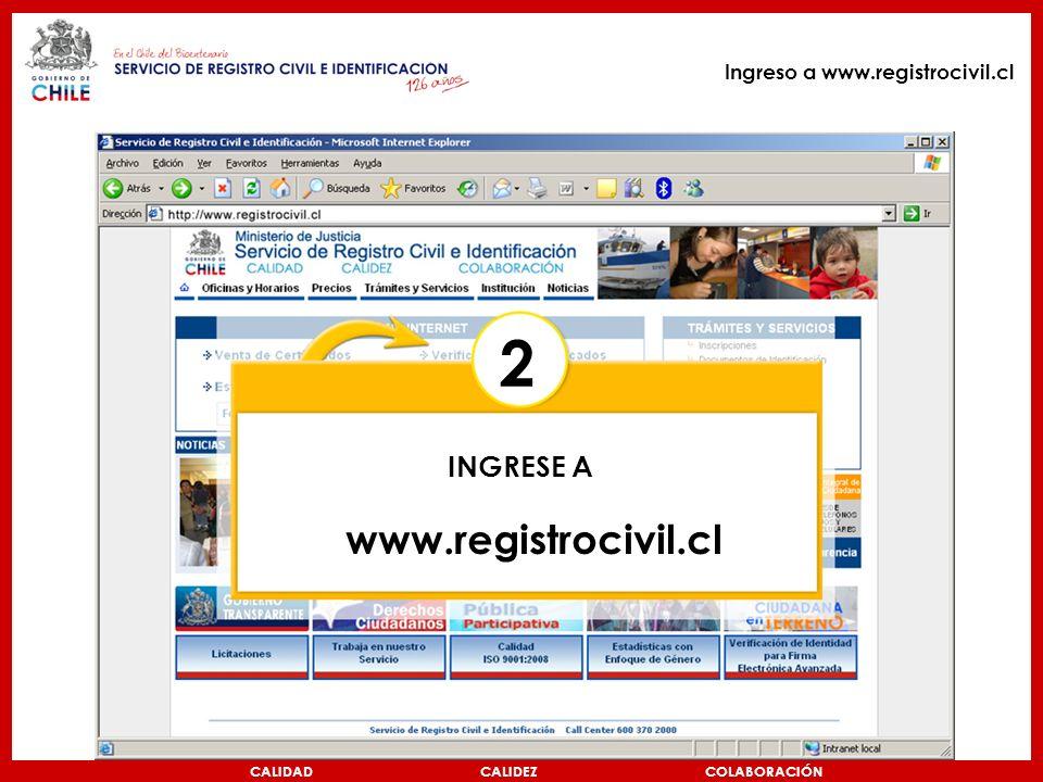 Ingreso a www.registrocivil.cl CALIDAD CALIDEZ COLABORACIÓN