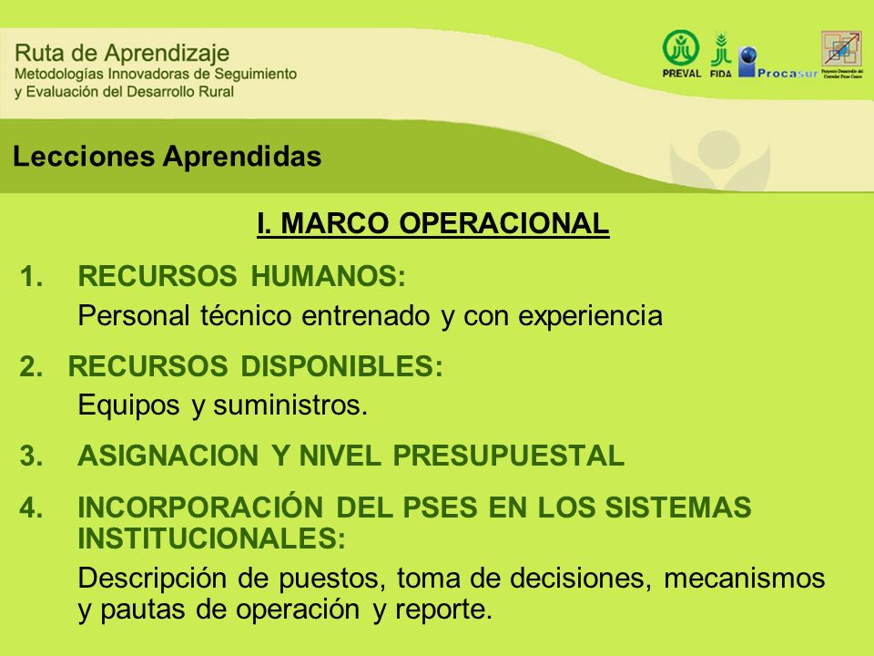 Lecciones Aprendidas I. MARCO OPERACIONAL. RECURSOS HUMANOS: Personal técnico entrenado y con experiencia.