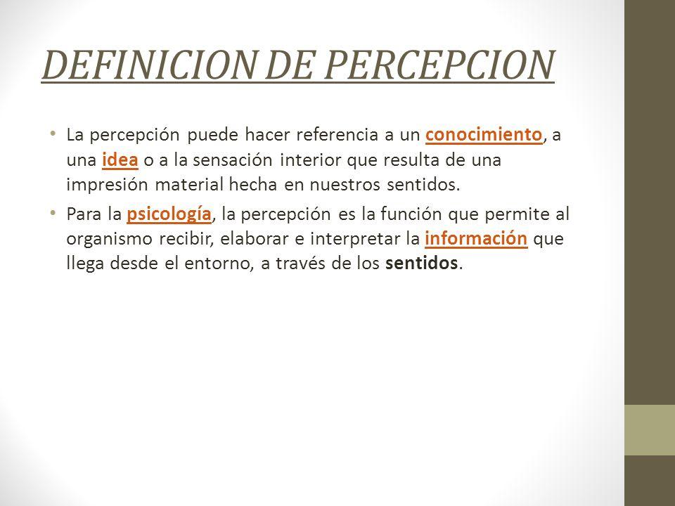 DEFINICION DE PERCEPCION