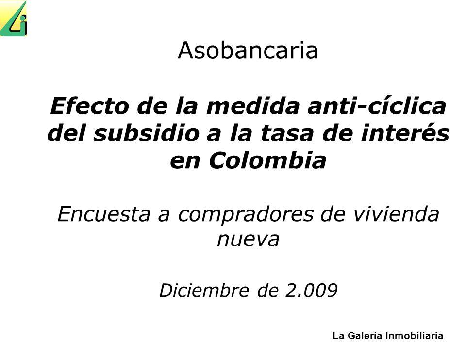 Asobancaria Efecto de la medida anti-cíclica del subsidio a la tasa de interés en Colombia Encuesta a compradores de vivienda nueva Diciembre de 2.009