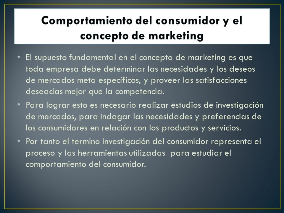Comportamiento del consumidor y el concepto de marketing