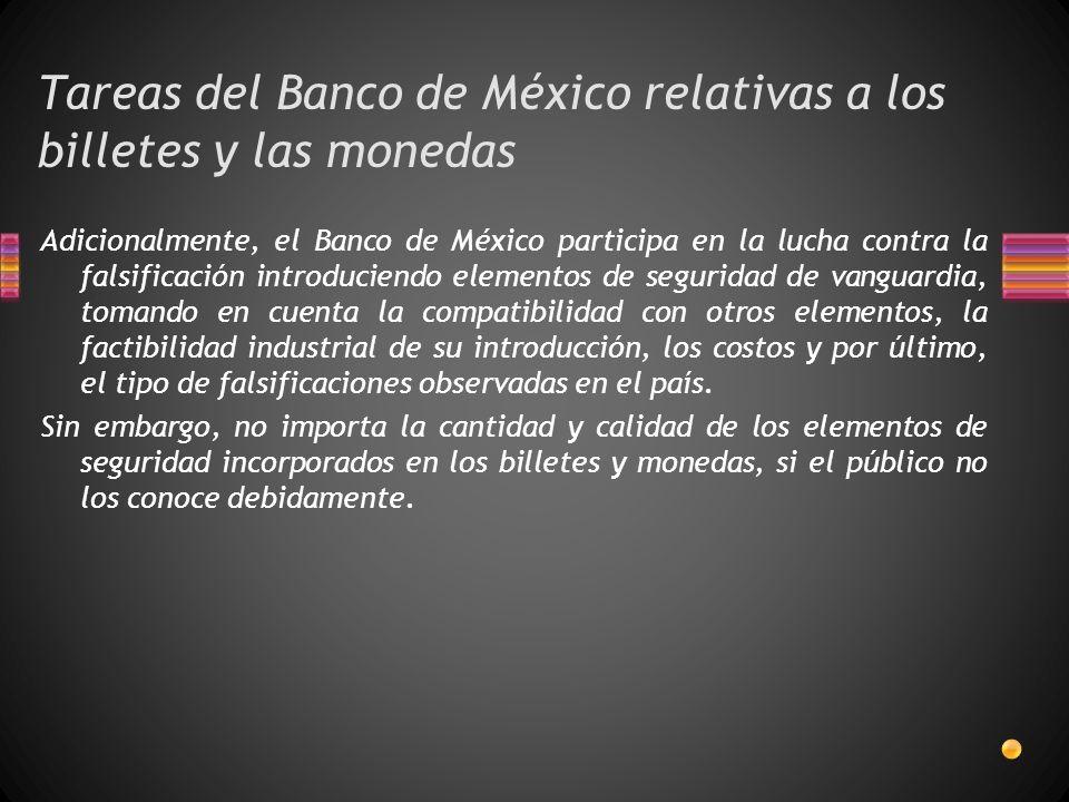 Tareas del Banco de México relativas a los billetes y las monedas