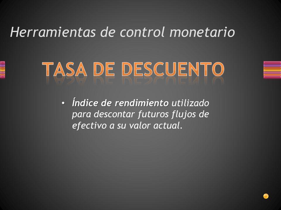 Herramientas de control monetario