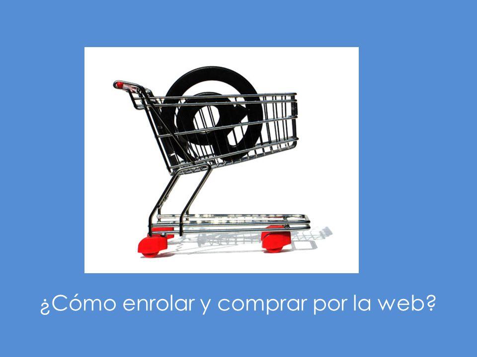 ¿Cómo enrolar y comprar por la web