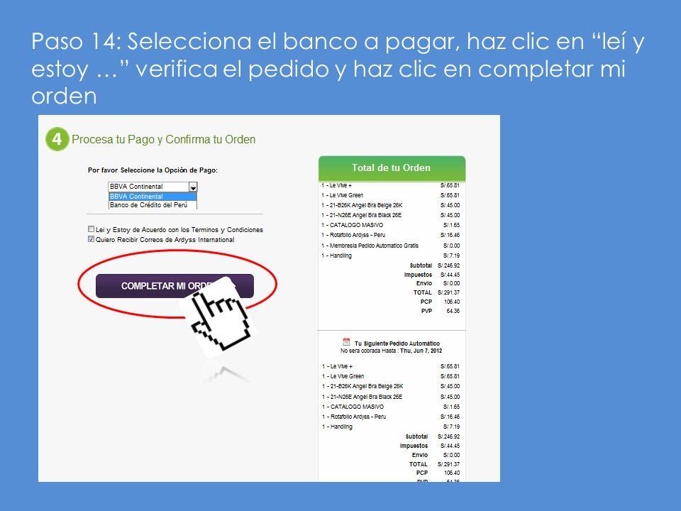 Paso 14: Selecciona el banco a pagar, haz clic en leí y estoy … verifica el pedido y haz clic en completar mi orden