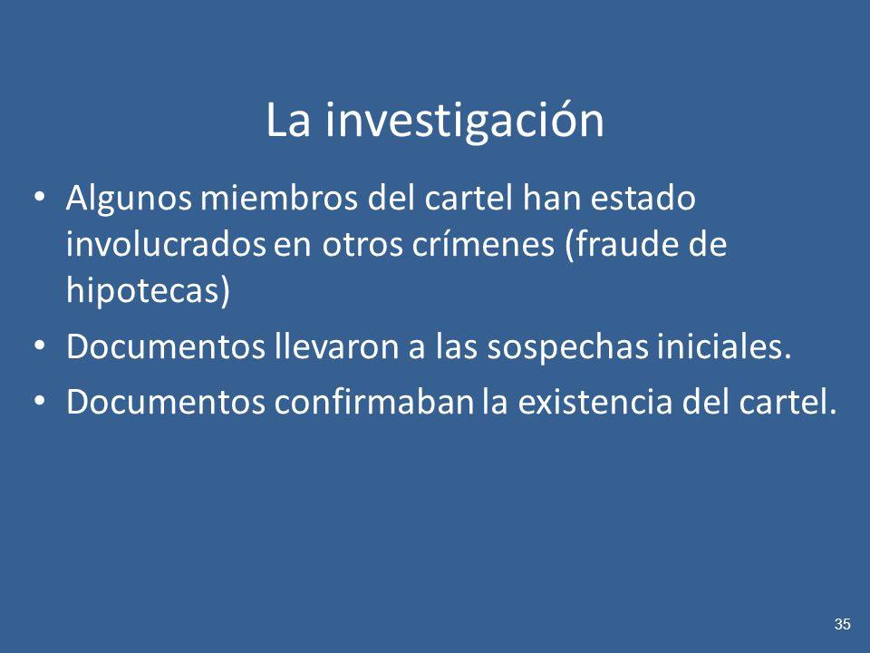 La investigación Algunos miembros del cartel han estado involucrados en otros crímenes (fraude de hipotecas)