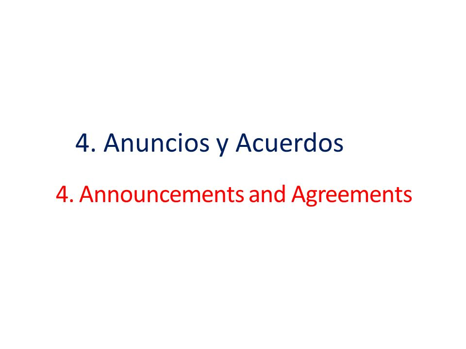 4. Announcements and Agreements