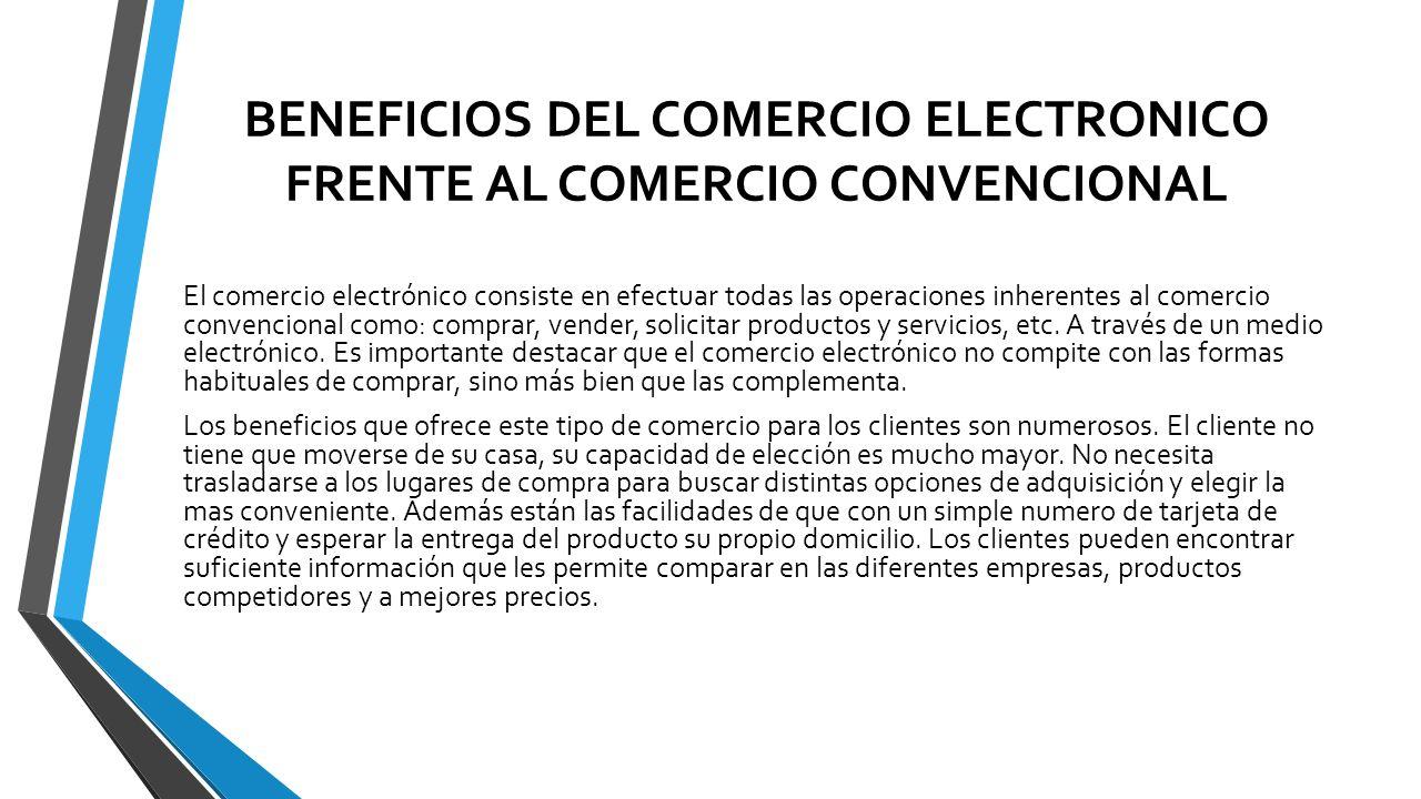 BENEFICIOS DEL COMERCIO ELECTRONICO FRENTE AL COMERCIO CONVENCIONAL