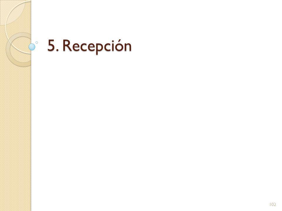 5. Recepción