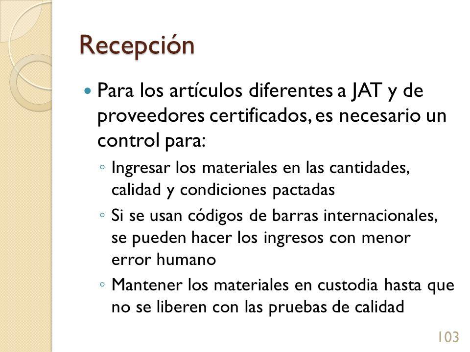 Recepción Para los artículos diferentes a JAT y de proveedores certificados, es necesario un control para: