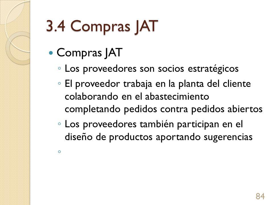 3.4 Compras JAT Compras JAT Los proveedores son socios estratégicos