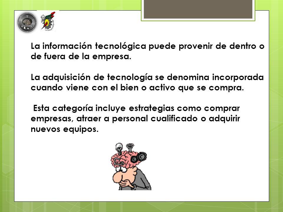 La información tecnológica puede provenir de dentro o de fuera de la empresa.