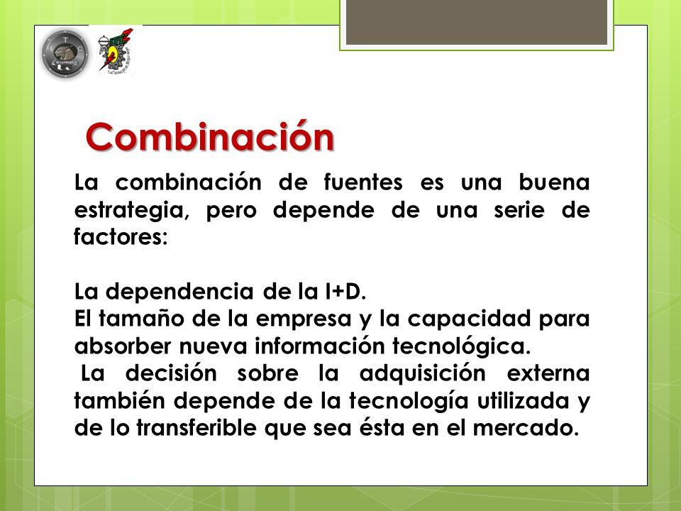 Combinación La combinación de fuentes es una buena estrategia, pero depende de una serie de factores: