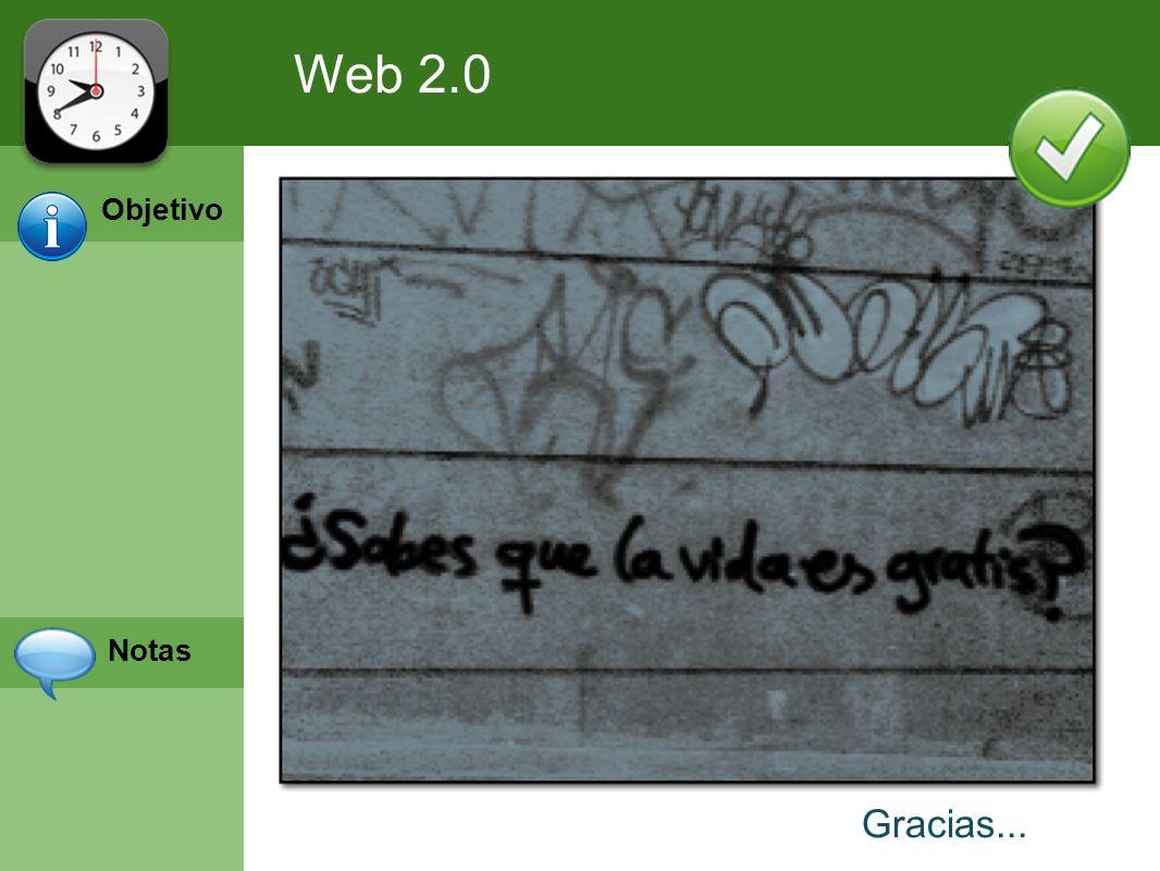 Web 2.0 Objetivo Notas Gracias...