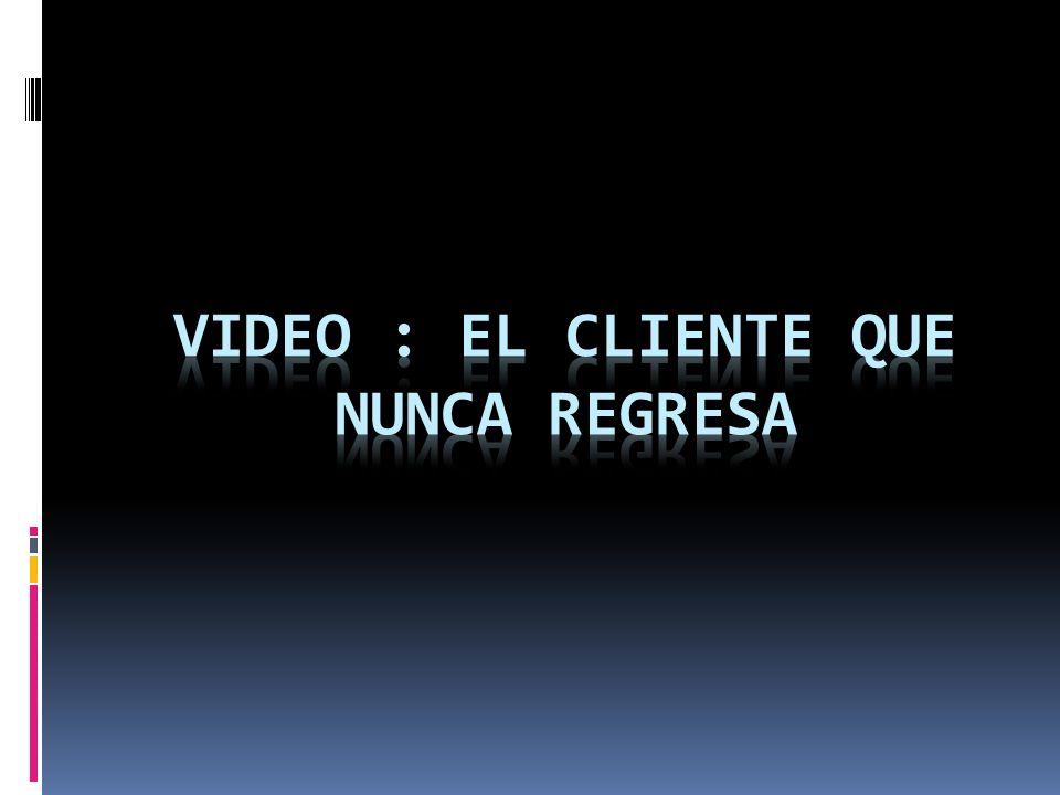 Video : El cliente que nunca regresa