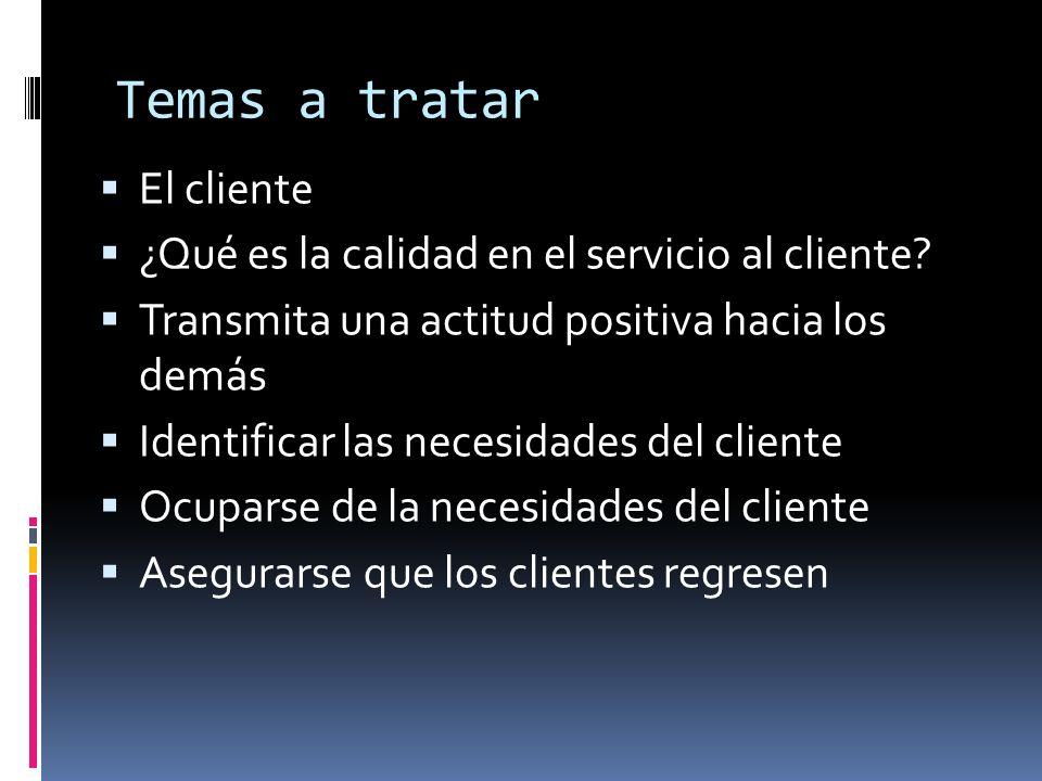 Temas a tratar El cliente