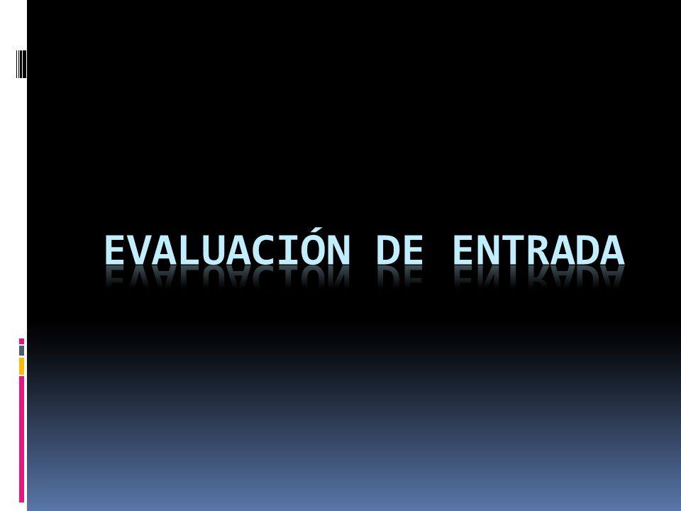 Evaluación de Entrada