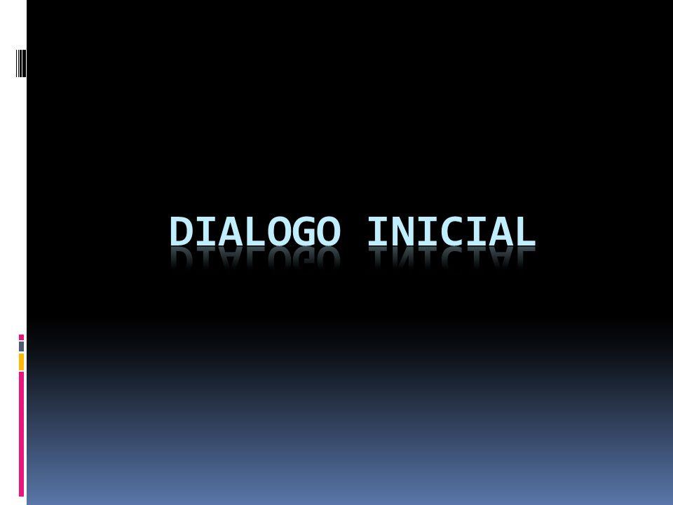 Dialogo INICIAL