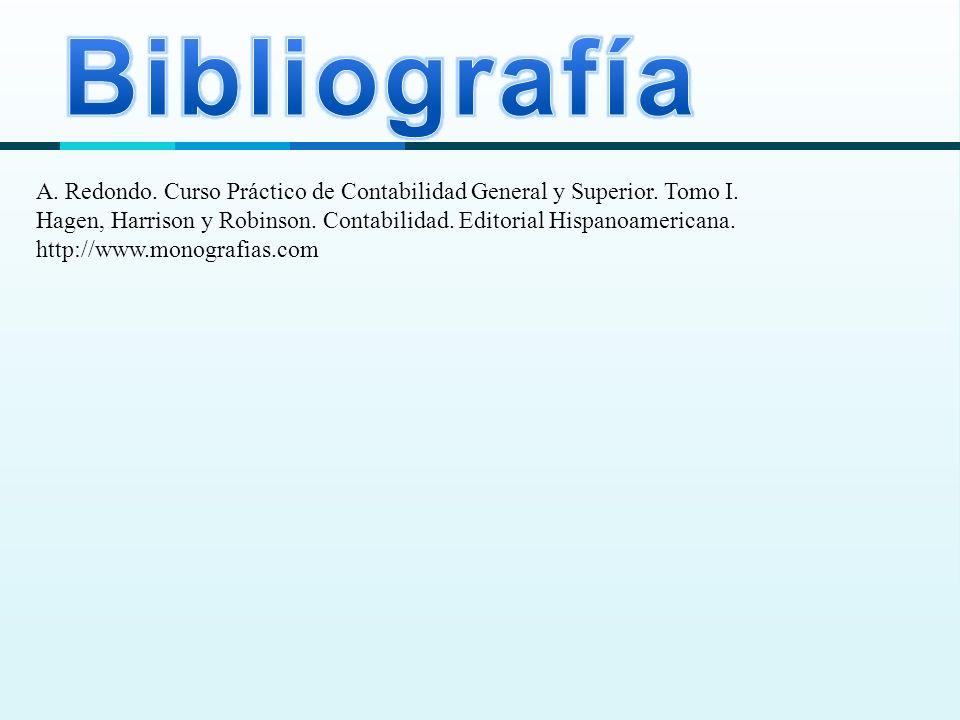 Bibliografía A. Redondo. Curso Práctico de Contabilidad General y Superior. Tomo I.