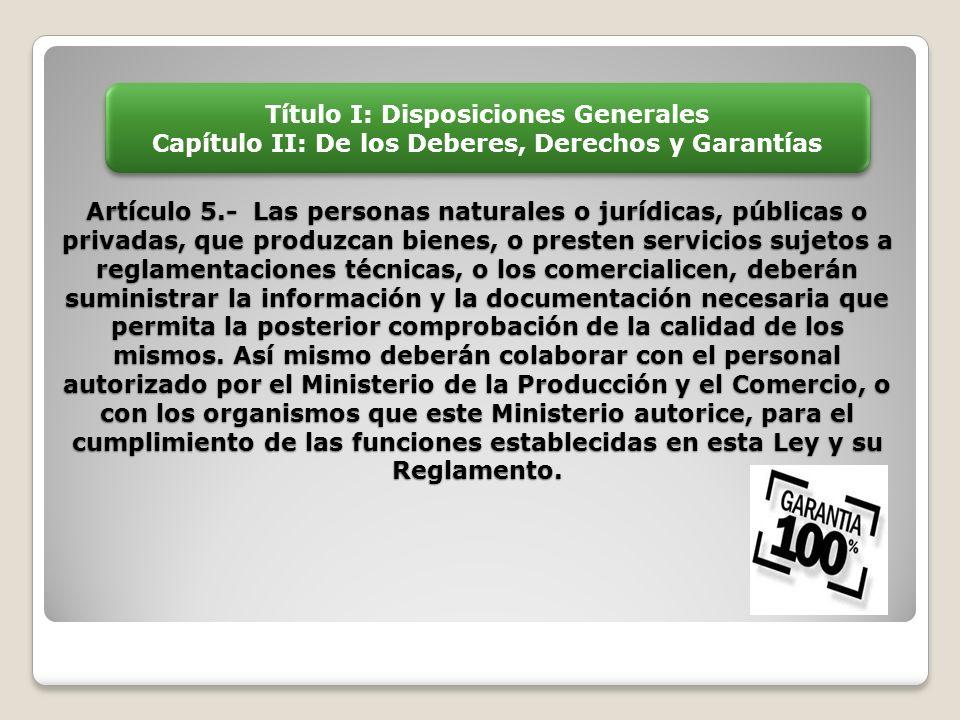 título I: Disposiciones Generales Capítulo II: De los Deberes, Derechos y Garantías