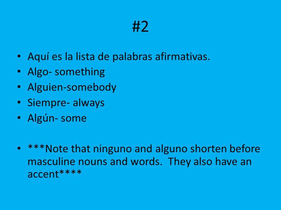 #2 Aquí es la lista de palabras afirmativas. Algo- something