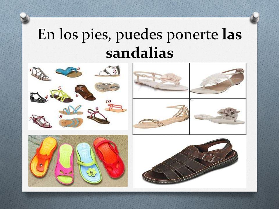 En los pies, puedes ponerte las sandalias