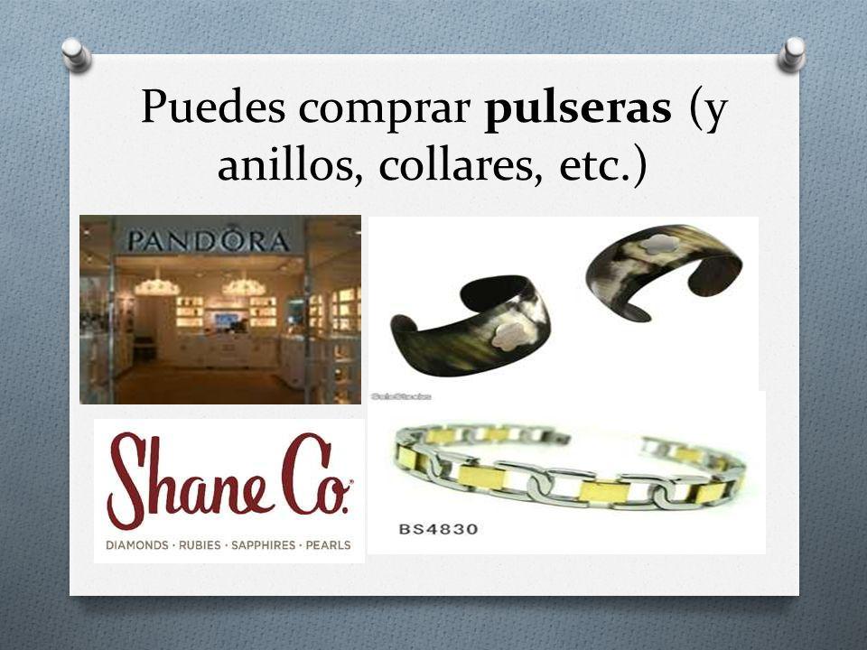 Puedes comprar pulseras (y anillos, collares, etc.)