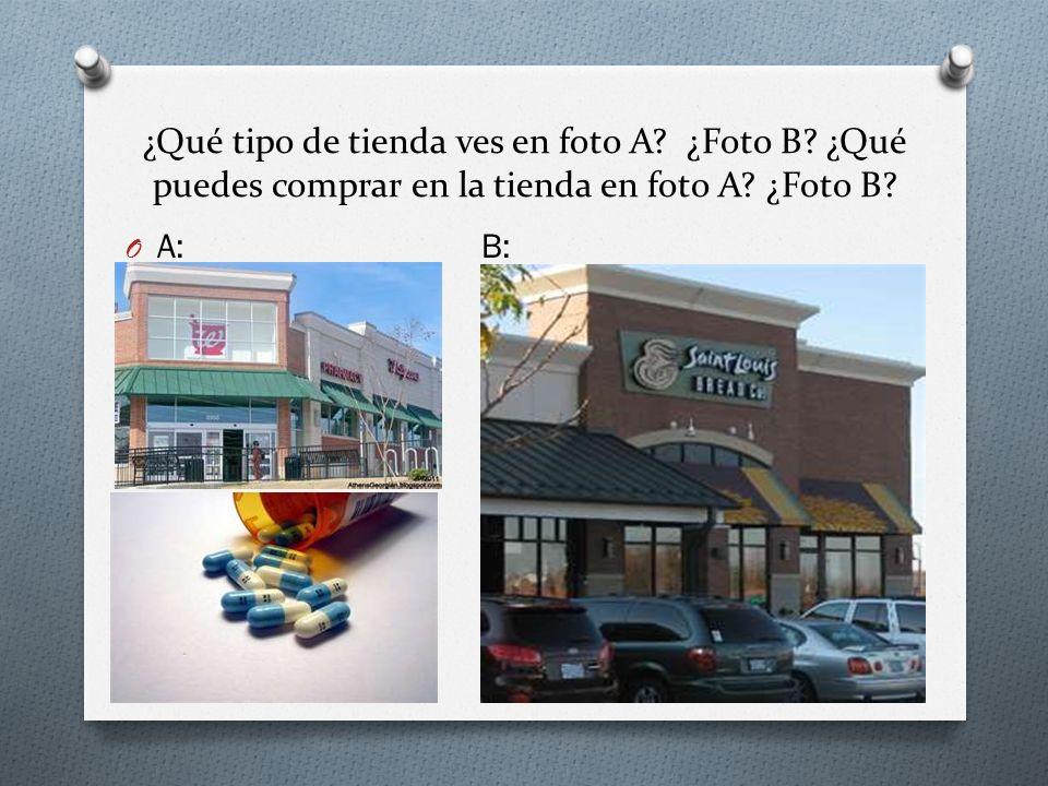 ¿Qué tipo de tienda ves en foto A. ¿Foto B