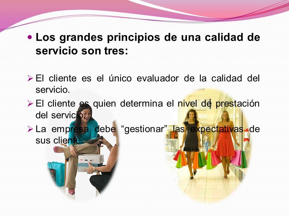 Los grandes principios de una calidad de servicio son tres: