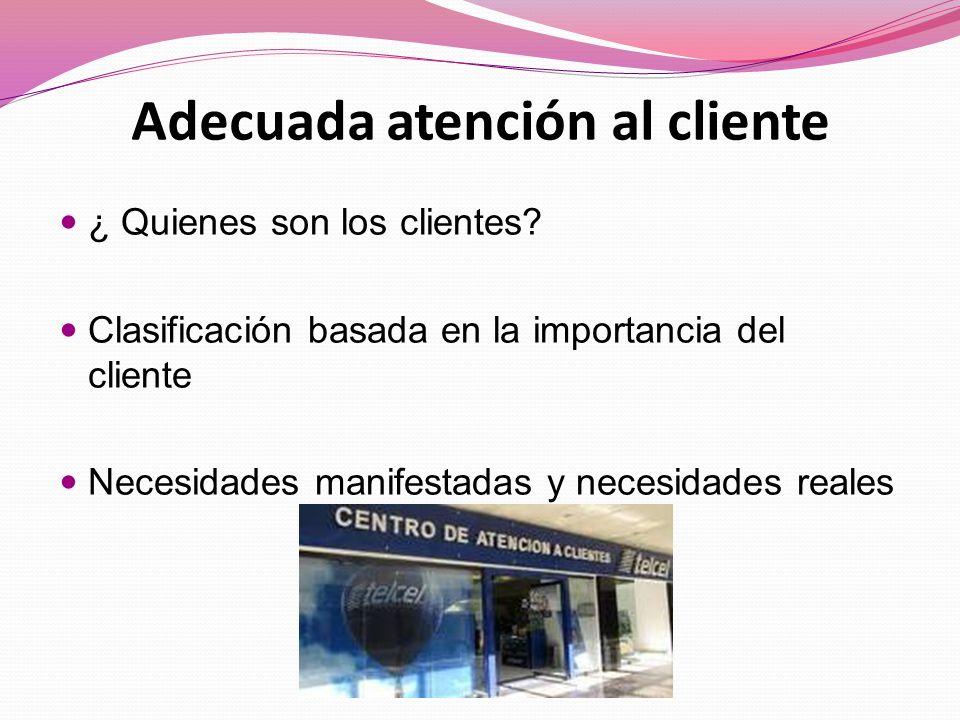 Adecuada atención al cliente