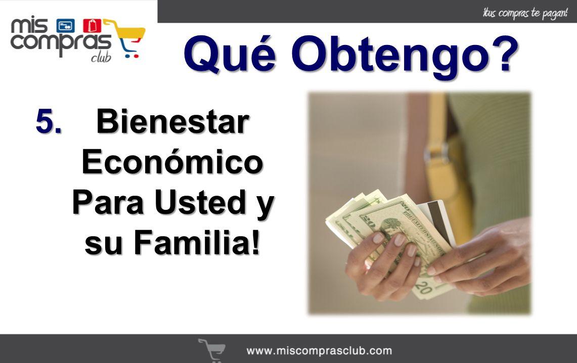 Bienestar Económico Para Usted y su Familia!
