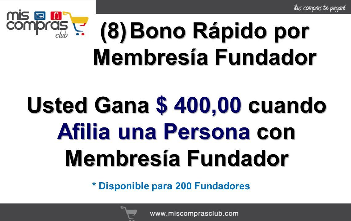 (8) Bono Rápido por Membresía Fundador