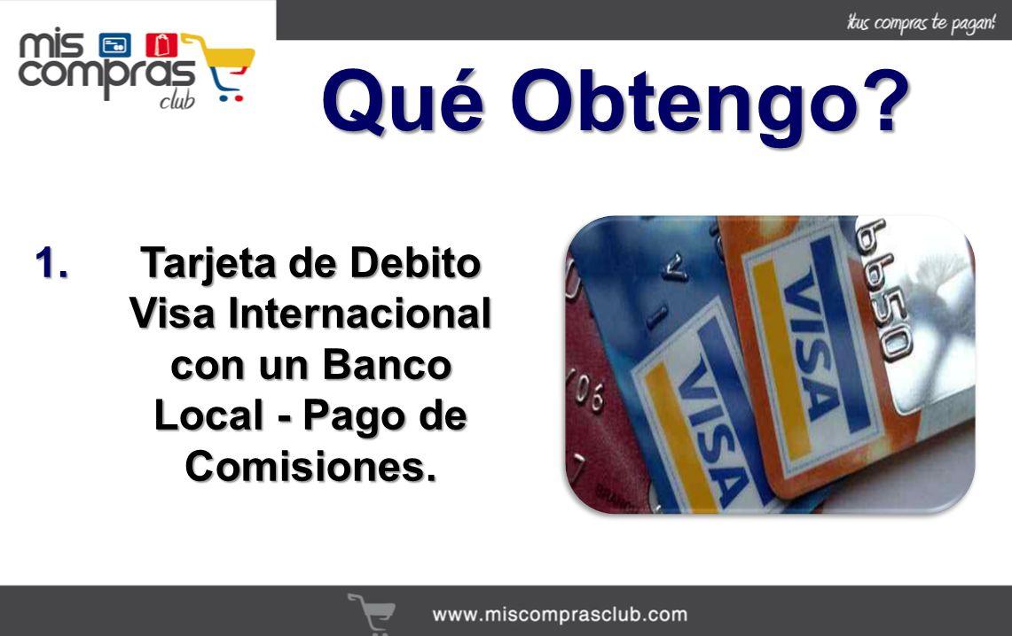 Qué Obtengo Tarjeta de Debito Visa Internacional con un Banco Local - Pago de Comisiones.