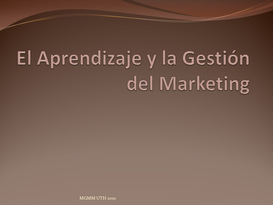 El Aprendizaje y la Gestión del Marketing