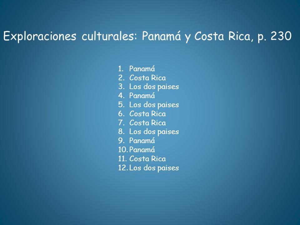 Exploraciones culturales: Panamá y Costa Rica, p. 230