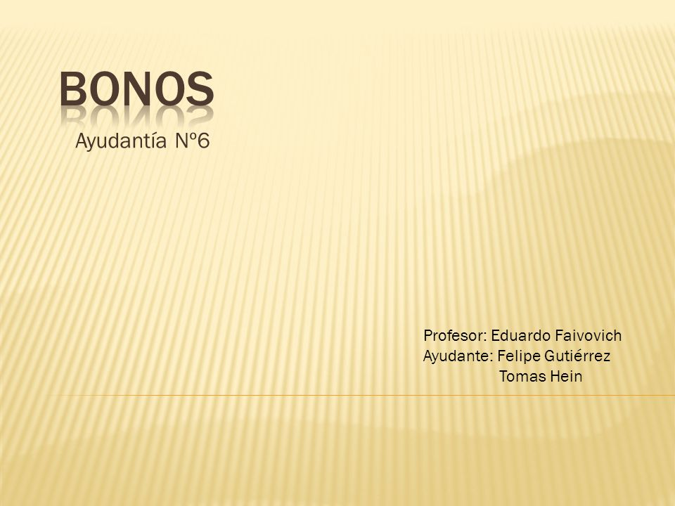 Bonos Ayudantía Nº6 Profesor: Eduardo Faivovich