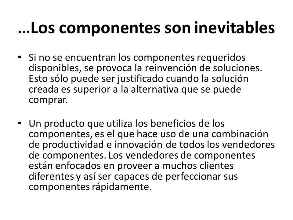 …Los componentes son inevitables