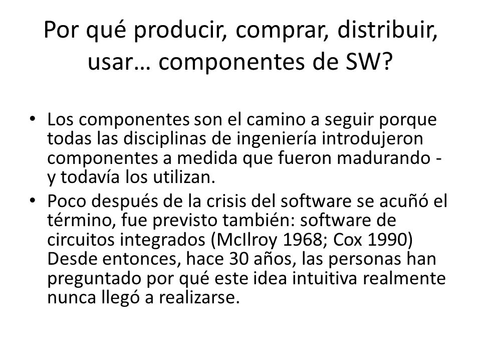 Por qué producir, comprar, distribuir, usar… componentes de SW
